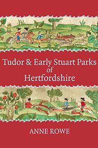 Tudor and Early Stuart Parks of Hertfordshire