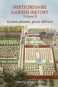Hertfordshire Garden History - Volume 2